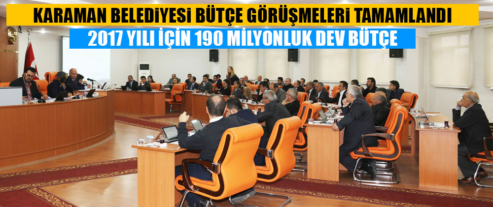 2017 YILI İÇİN 190 MİLYONLUK DEV BÜTÇE
